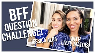 BFF Q&A Challenge! with Lizzy Mathis pt.1 | JESSICA ALBA