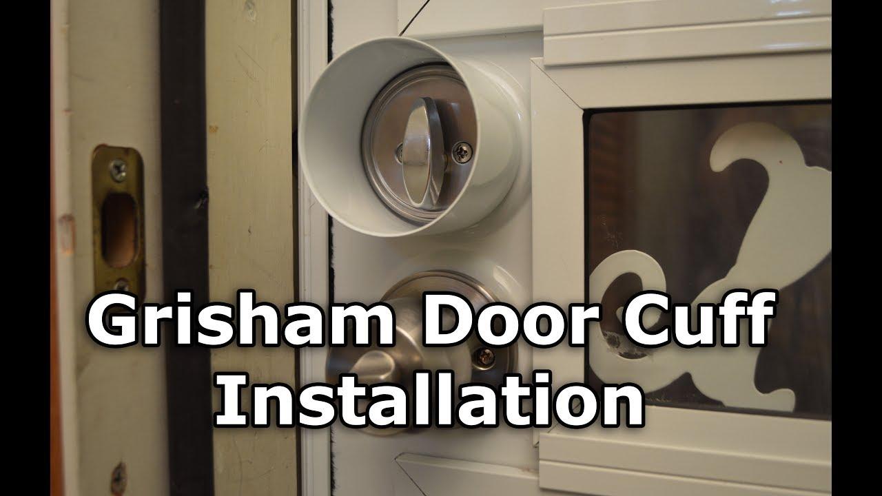 Grisham Door Cuff Installation Tutorial & Grisham Door Cuff Installation Tutorial - YouTube