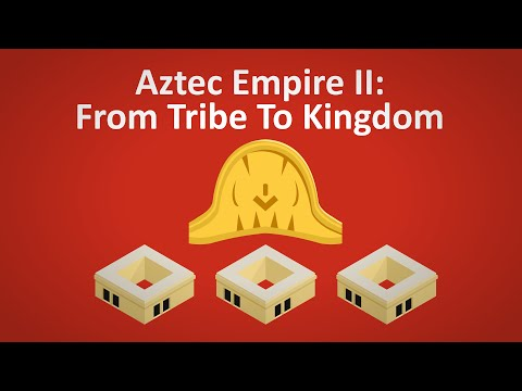 Aztec Empire II │Birth Of The Aztec Kingdom