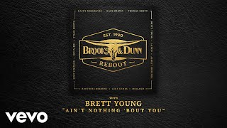 Brooks & Dunn - Ain't Nothing 'Bout You (with Brett Young [Audio])