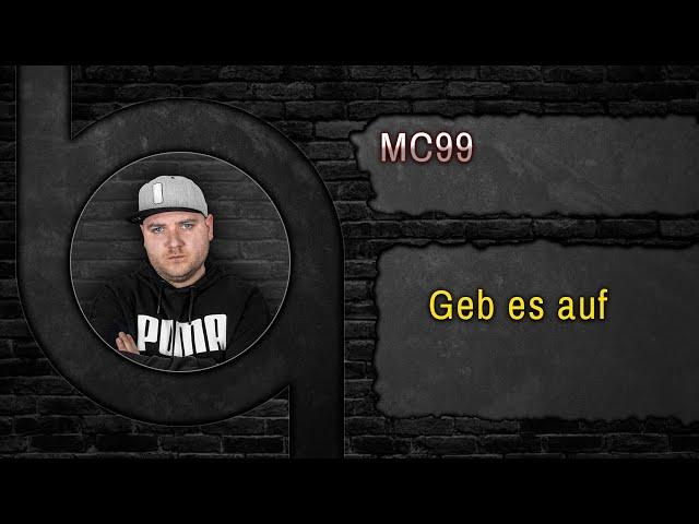 MC99 - Geb es auf [HQ - Song] - www.90beats.de