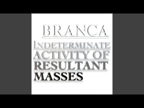 Indeterminate Activity Of Resultant Masses (Branca)