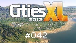 Cities XL 2012/Platinum - #042 - Neu Monaco [Let's Play / Deutsch / Full HD / Gameplay / PC]