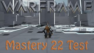 Warframe Mastery 22 Test (New Test)