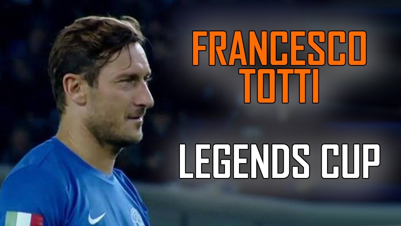 Francesco TOTTI Skills & Goals | LEGENDS CUP 2018 - YouTube