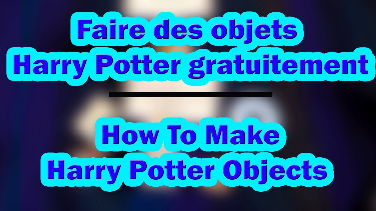 Faire des objets harry potter gratuitement how to make harry potter objects - Fabriquer des objets ...