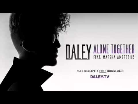 Daley - Alone Together (Feat. Marsha Ambrosius)
