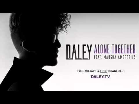 Daley Alone Together Feat Marsha Ambrosius Youtube