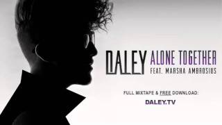 daley alone together feat marsha ambrosius