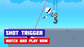 Shot Trigger · Game · Gameplay