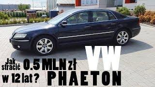 Volkswagen PHAETON V10 TDI - czyli jak stracić 0.5 MLN zł w 12 lat?