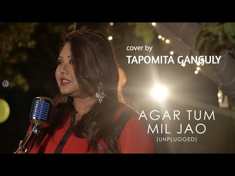 Agar Tum Mil Jao (Unplugged) | Cover By Tapomita Ganguly | Sing Dil Se