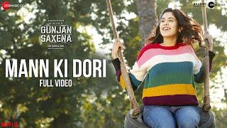 Mann Ki Dori - Full Video| Gunjan Saxena | Janhvi Kapoor | Armaan Malik | Amit Trivedi| Kausar Munir
