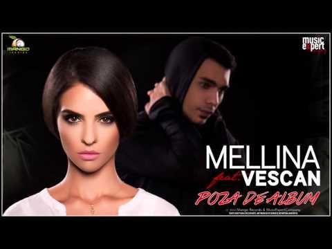 Mellina Feat  Vescan   Poza De Album Official Single