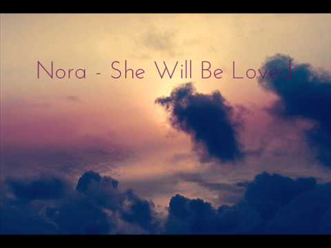 Nora - She will be loved (by Maroon 5)