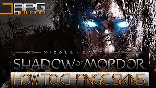 Middle-Earth Shadow Of Mordor - How To Change Skins