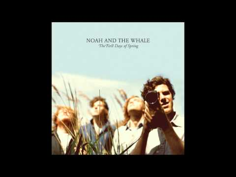 Noah and the Whale - I Have Nothing mp3