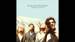 Noah and the Whale - I Have Nothing