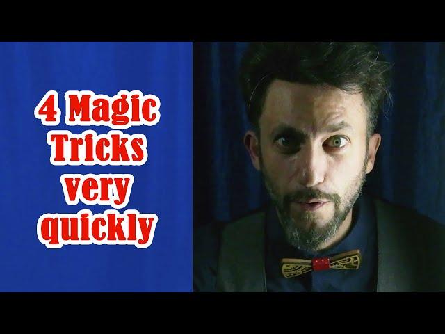 Four Magic Tricks Very Quickly