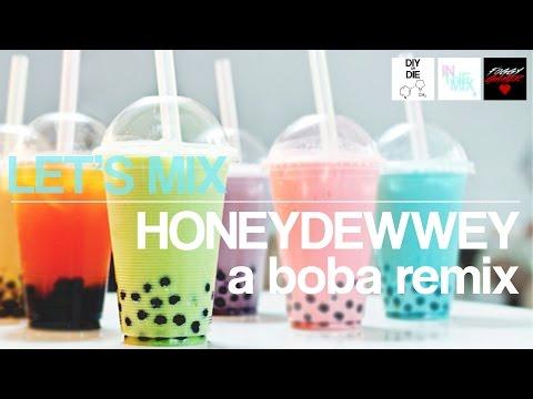 Let's Mix: HoneyDEWWEY - A Boba Remix (DIY Ejuice Recipes)