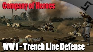 Company of Heroes - WW1 - German Trench Line Defense - The Great War 1918 Mod