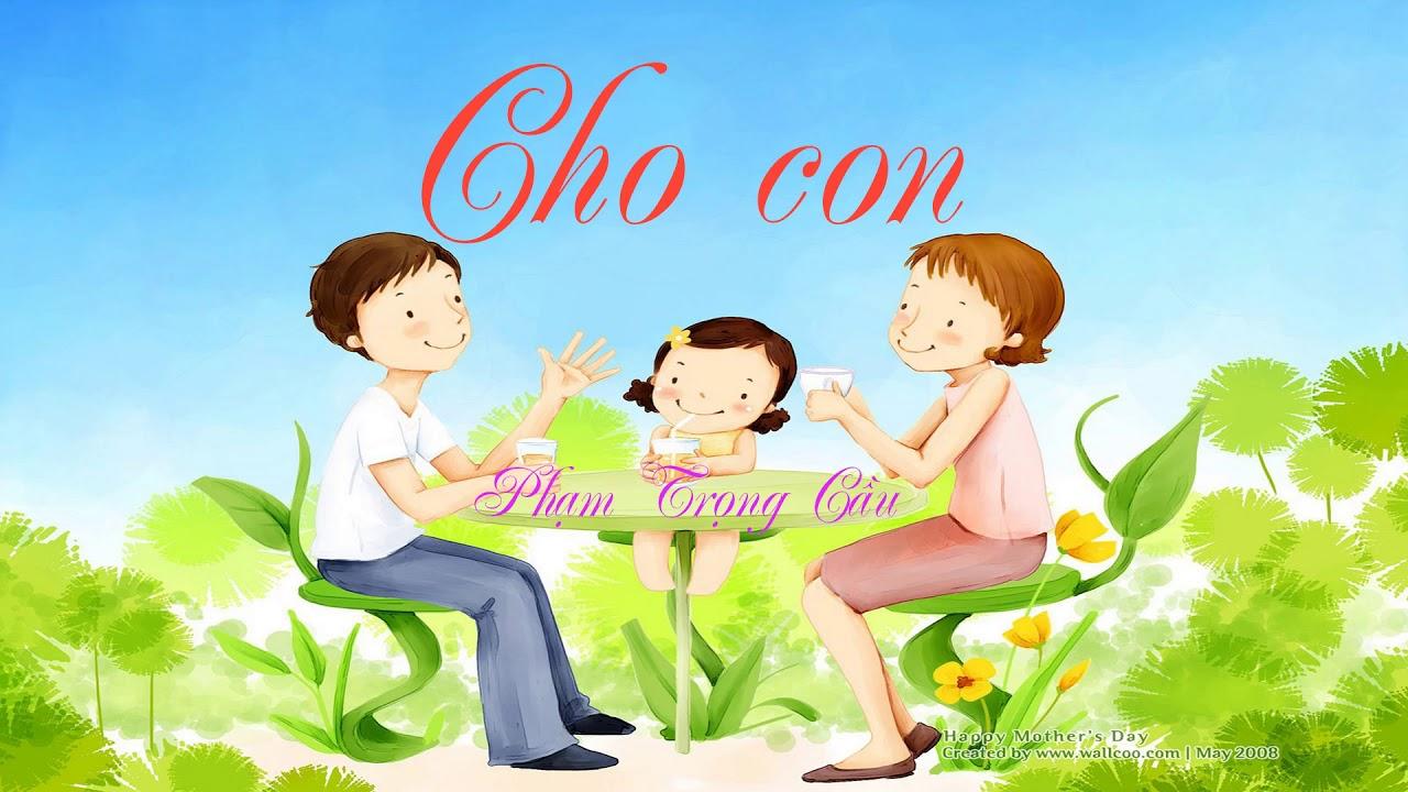 Cho con - Phạm Trọng Cầu (50 Bài hát thiếu nhi hay nhất thế kỷ 20)