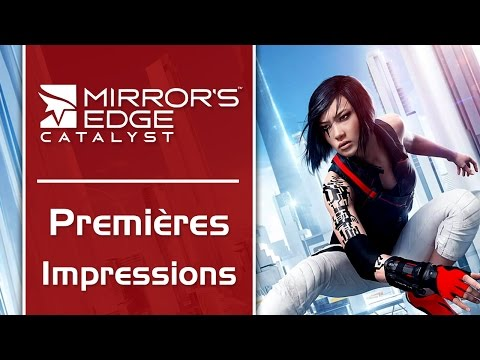 MIRROR'S EDGE CATALYST : Premières impressions | GAMEPLAY FR