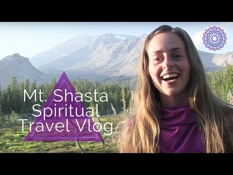 THE SPIRITUAL ENERGY OF MT. SHASTA | TRAVEL GUIDE | CROWN CHAKRA