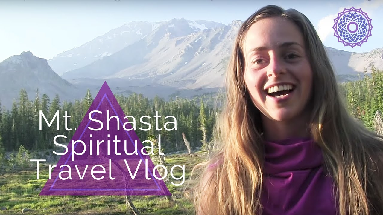THE SPIRITUAL ENERGY OF MT  SHASTA | TRAVEL GUIDE | CROWN CHAKRA