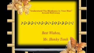 Understand The Weakness In Your Man Arnold McKinney
