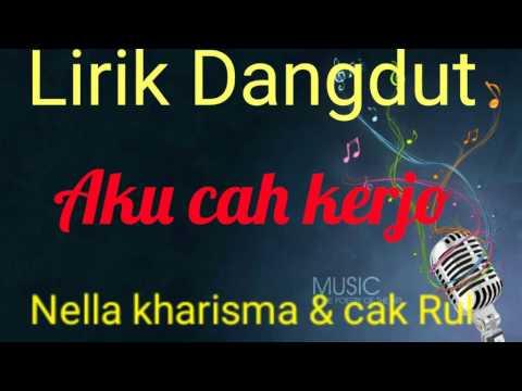 Aku Cah Kerjo-Nella Kharisma (lirik)