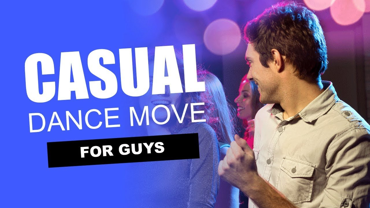 Casual Dance Groove for Guys! (Best Easy Dance Move Tutorial)