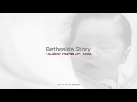Bethsaida Story - Kesuksesan Kelahiran Bayi Tabung