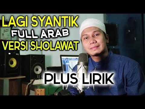 LAGI SYANTIK Versi SHOLAWAT Full ARAB - Siti Badriah Cover