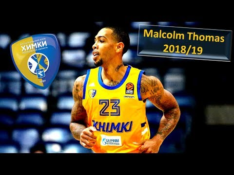 Malcolm Thomas ● Khimki Moscow ● 2018/19 Best Plays & Highlights