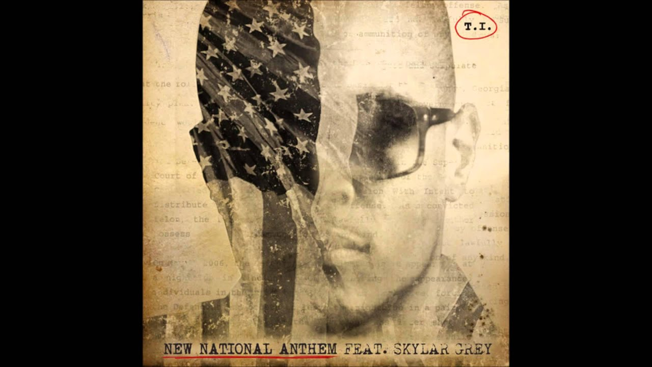 Download T.I. - New National Anthem (Featuring Skylar Grey)