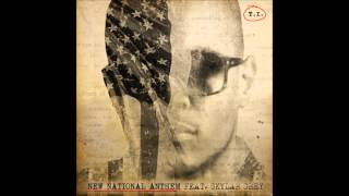 T.I. - New National Anthem (Featuring Skylar Grey)