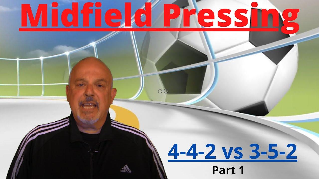 Midfield Pressing (4-4-2 vs 3-5-2)