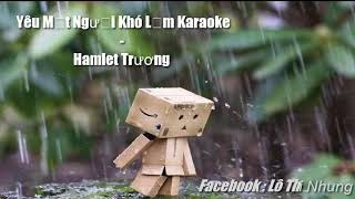 Yêu Một Người Khó Lắm Karaoke - Hamlet Trương ( beat gốc ) 2018
