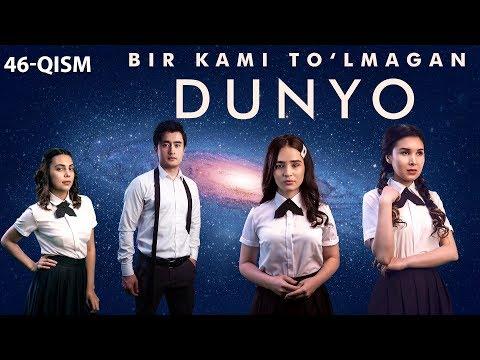Bir kami to'lmagan dunyo (o'zbek serial) | Бир ками тўлмаган дунё (узбек сериал) 46-qism