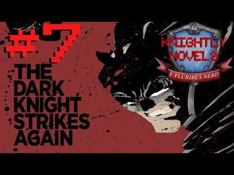 Batman: The Dark Knight Strikes Again - Knightly Novels #7
