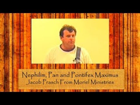 Jacob Prasch Nephilim, Pan, and Pontifex Maximus August 01 2017 – Andrew R
