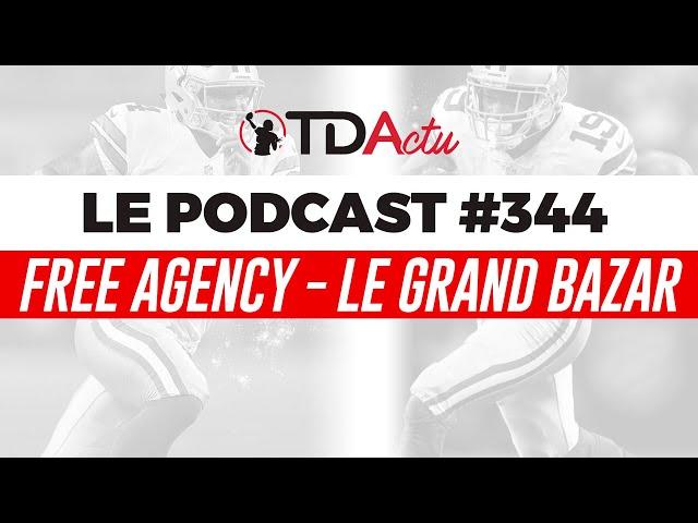 #344 - Le grand bazar de la free agency
