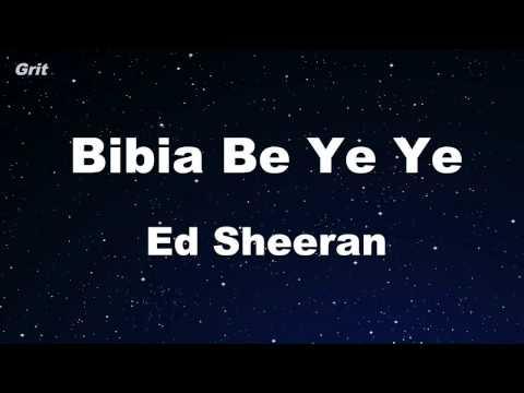 Bibia Be Ye Ye - Ed Sheeran Karaoke 【With Guide Melody】 Instrumental