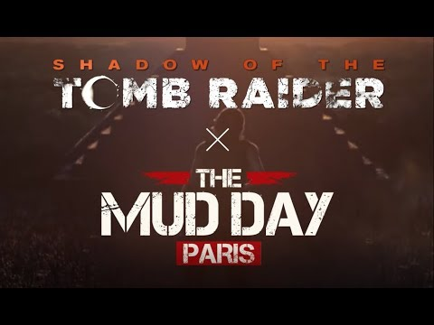 Shadow of the Tomb Raider à The Mud Day Paris