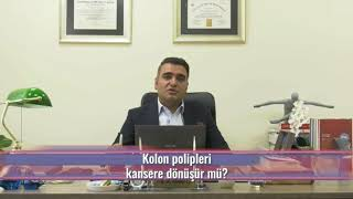 Kolon polipleri kansere dönüşür mü?  / Prof.Dr Bahadır Ege