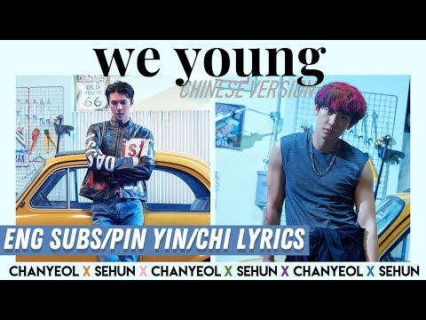 Chanyeol & Sehun - We Young (Chi Ver.) + (Picture Coded) [English Subs/Hanyu Pinyin/Chinese Lyrics]