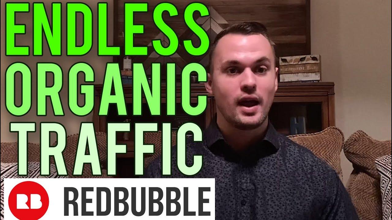 Redbubble Organic Traffic Generation As A Beginner In 2020