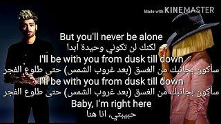 Zayn Malek ft. Sia - Dusk Till Down مترجمة (Lyrics Arabic & English)