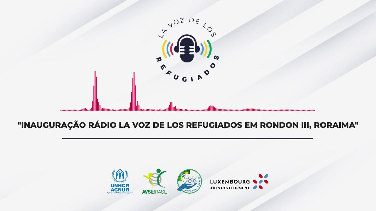 Inauguração rádio comunitária 'La Voz de los Refugiados' no abrigo Rondon III, Roraima